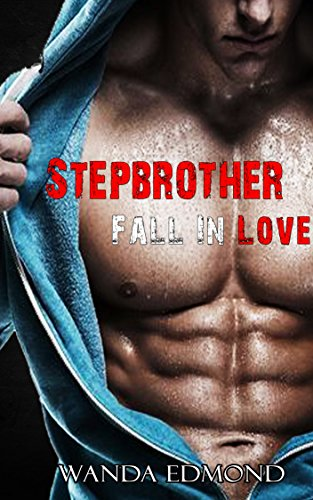 ROMANCE: STEPBROTHER FALL IN LOVE (Series Billionaire New Adult Fiction Romance Stepbrother) (Contemporary Taboo Forbidden Short Stories) (Step Brother Love compare prices)