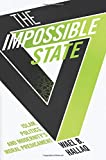 The Impossible State: Islam, Politics, and Modernitys Moral Predicament