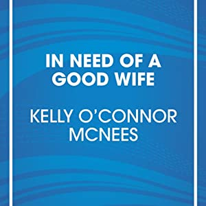 In Need of a Good Wife | [Kelly McNees]