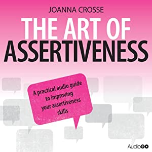 The Art of Assertiveness | [Joanna Crosse]