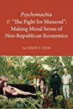 img - for Psychomachia: The Fight for Mansoul: Making Moral Sense of Neo-Republican Economics book / textbook / text book