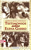 img - for Testimonios Sobre Elena Garro: Biografi?a exclusiva y autorizado de Elena Garro book / textbook / text book