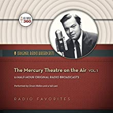 The Mercury Theatre on the Air, Vol. 1  by Hollywood 360, CBS Radio Narrated by Orson Welles, full cast