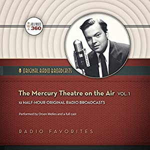 The Mercury Theatre on the Air, Vol. 1 | [ Hollywood 360,  CBS Radio]