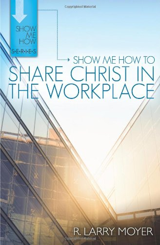 Show Me How/Share Christ/Workplace (Show Me How Series)