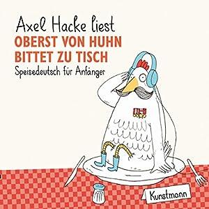 Oberst von Huhn bittet zu Tisch Hörbuch