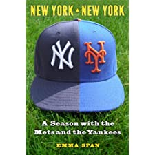 New York, New York: The Mets, the Yankees, and Me