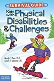 img - for The Survival Guide for Kids with Physical Disabilities and Challenges book / textbook / text book