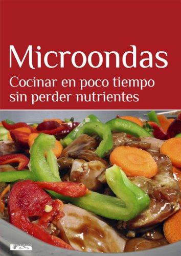 Microondas. Cocinar en poco tiempo sin perder nutrientes (Spanish Edition) by Mara Iglesias