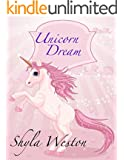 Books For Kids: Unicorn Dream: Kids Books, Children's Books, Bedtime Stories For Kids, Free Stories,Kids Adventure Books, Kids Fantasy (Kids Fantasy Books Ages 2-4 4-6 6-9 9-12)