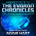 The Evaran Chronicles Box Set: Books 1-3 Audiobook by Adair Hart Narrated by Michael Pauley