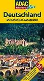 ADAC Reiseführer plus Deutschland: Die schönsten Autotouren: Mit extra Karte zum Herausnehmen