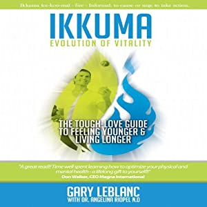 Ikkuma: The Evolution of Vitality | [Gary LeBlanc, Dr. Angelina Riopel N.D.]