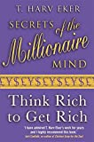 img - for Secrets of the Millionaire Mind: Think Rich to Get Rich! book / textbook / text book