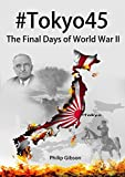 img - for #Tokyo45: The Final Days of World War II (Hashtag Histories) book / textbook / text book