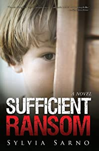 (FREE on 2/22) Sufficient Ransom: A Novel by Sylvia Sarno - http://eBooksHabit.com