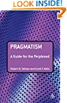 Pragmatism: A Guide for the Perplexed...