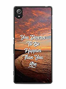 YuBingo You Deserve to be Happier than you are Designer Mobile Case Back Cover for Sony Xperia Z4