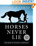 Horses Never Lie: The Heart of Passiv...