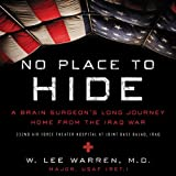 img - for No Place to Hide: A Brain Surgeon's Long Journey Home from the Iraq War book / textbook / text book