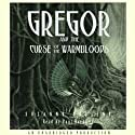 Gregor and the Curse of the Warmbloods: Underland Chronicles, Book 3 (       UNABRIDGED) by Suzanne Collins Narrated by Paul Boehmer
