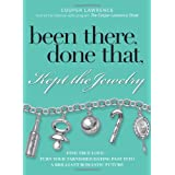Been There, Done That, Kept The Jewelry: Find True Love--Turn Your Tarnished Dating Past into a Brilliant Romantic Future ~ Cooper Lawrence
