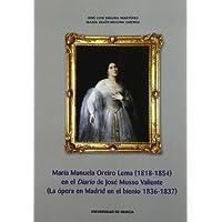 Maria manuela oreiro de lema (1818-1854) en el diario de jose musso valiente (la opera en madrid en el bienio...