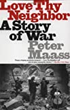 img - for By Peter Maass - Love Thy Neighbor: A Story of War (Reprint) (1/26/97) book / textbook / text book
