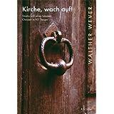Kirche, wach auf!: Streitschrift eines latenten Christen in 95 Thesen