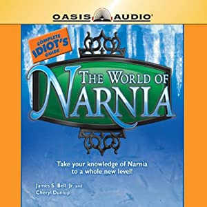 The Complete Idiot's Guide to the World of Narnia Audiobook