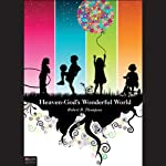 Heaven - God's Wonderful World | Robert B. Thompson