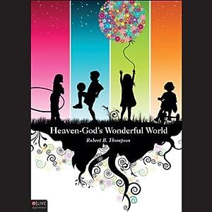 Heaven - God's Wonderful World Audiobook
