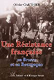 echange, troc Olivier Gauthier - Une Resistance Française en Bresse et en Bourgogne