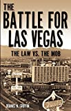 The Battle for Las Vegas: The Law vs. The Mob