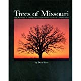 "Trees Of Missouri ""Descriptions, Detailed Illustrations, Uses in Landscaping"" (1887247386) by Don Kurz"