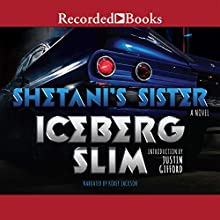 Shetani's Sister (       UNABRIDGED) by Iceberg Slim Narrated by Korey Jackson