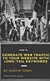 img - for Generate web traffic to your website with long-tail keywords: Growth your business with target traffic to your website book / textbook / text book