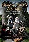 The Medieval Tailor's Assistant, 2nd Edition: Common Garments 1100-1480