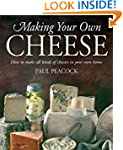 Making Your Own Cheese: How to Make A...