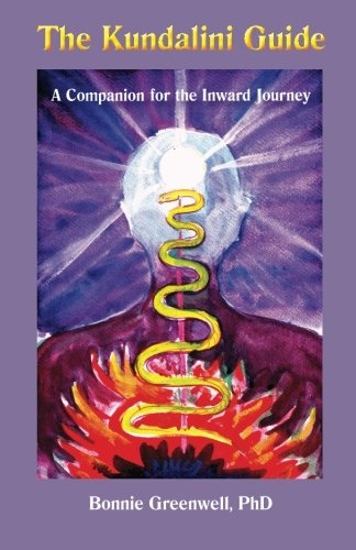 The Kundalini Guide: A Companion for the Inward Journey: Volume 1 (Inward Journey Guides)
