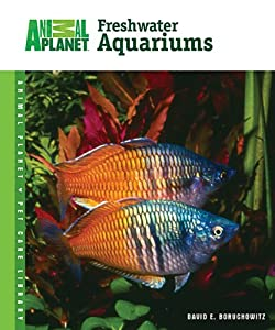 Freshwater Aquariums (Animal Planet Pet Care Library)
