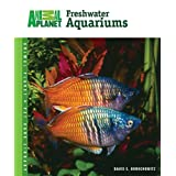 Freshwater Aquariums (Animal Planet� Pet Care Library) ~ David E. Boruchowitz