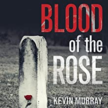 Blood of the Rose Audiobook by Kevin Murray Narrated by Damian Lynch