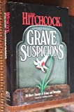 Alfred Hitchcocks Grave Suspicions (Alfred Hitchcocks anthology)