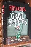 Alfred Hitchcocks Grave Suspicions (Alfred Hitchcocks anthology)