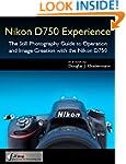 Nikon D750 Experience - The Still Pho...