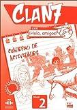 Clan 7 Con Hola Amigos Level 2 Exercise
