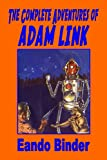 The Complete Adventures of Adam Link