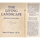 The Living Landscape: Reflections on Living Today ~ James H. Strayer