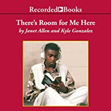 There's Room for Me Here: Literacy Workshop in the Middle School Audiobook by Janet Allen, Kyle Gonzalez Narrated by Ruth Ann Phimister, Kate Forbes
